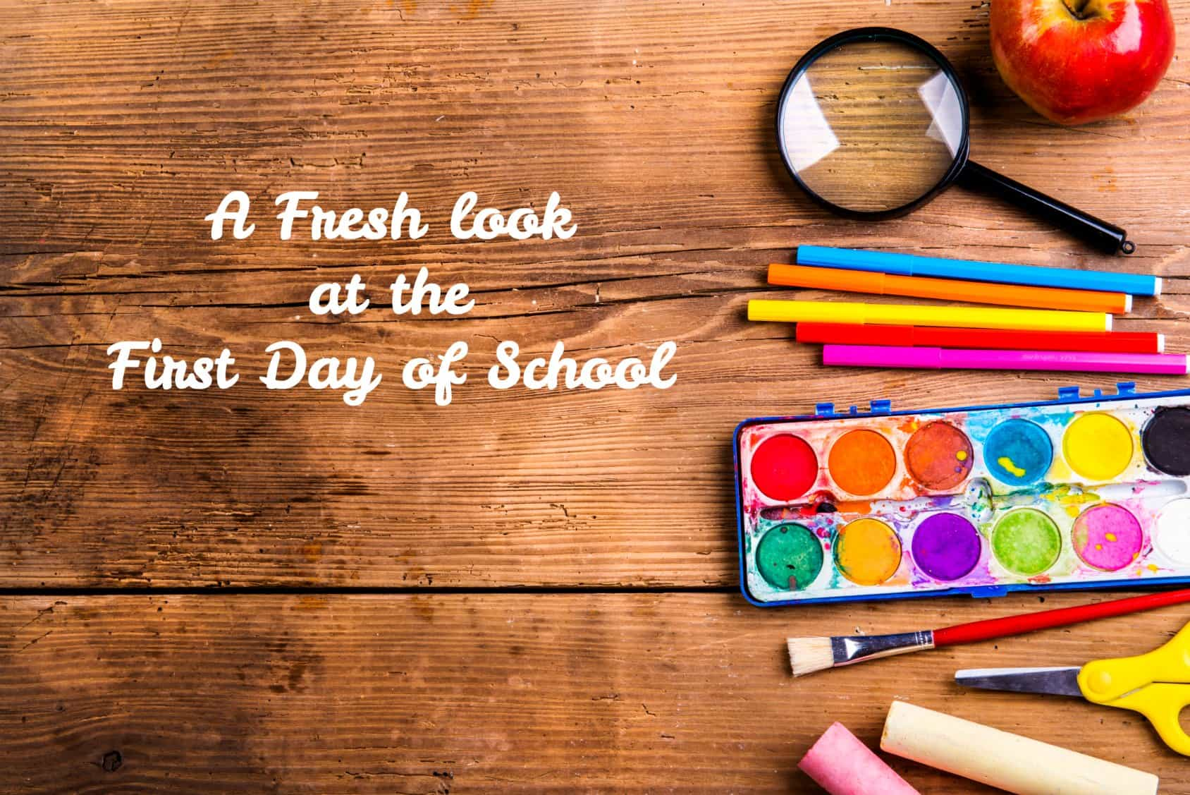 A Fresh Look at the First Day of School